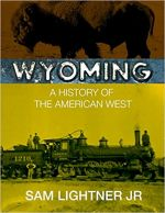 Wyoming: A History of the American West